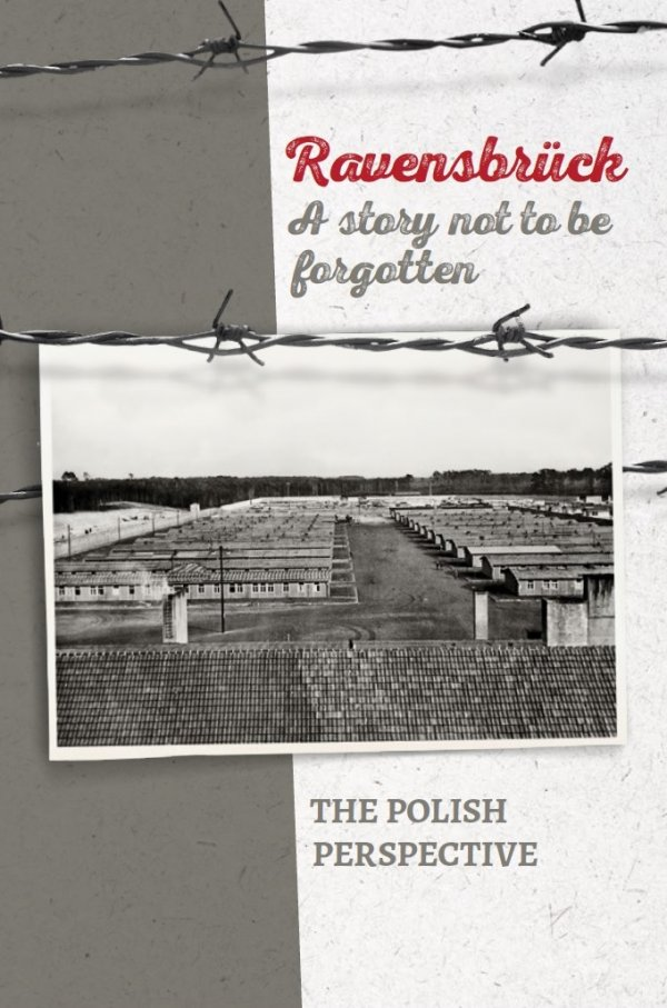 Ravensbrück. A story not to be forgotten. The Polish perspective