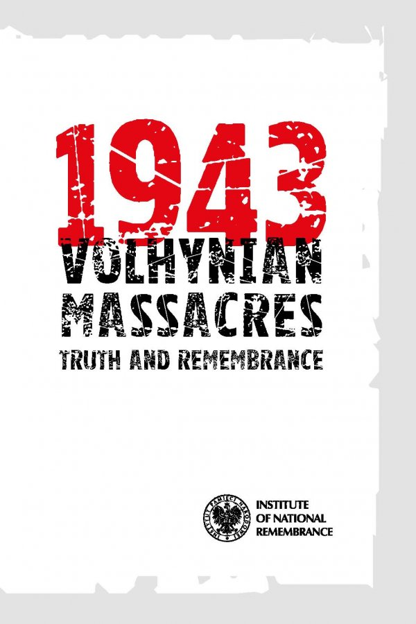 1943 Volhynian Massacres. Truth and Remembrance