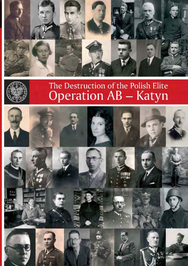 The Destruction of the Polish Elite. Operation AB – Katyn