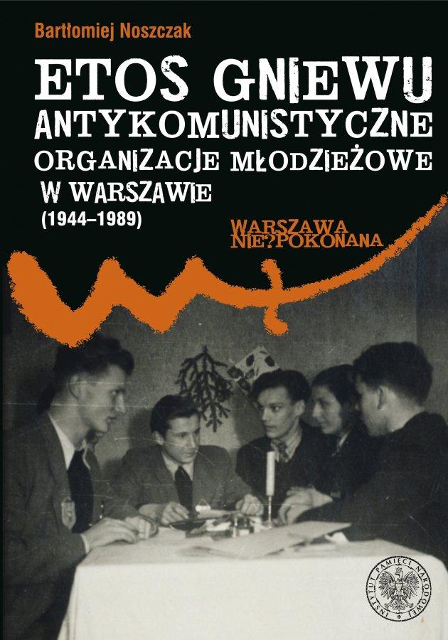 """Okładka książki Bartłomieja Noszczaka """"etos Gniewu""""."""